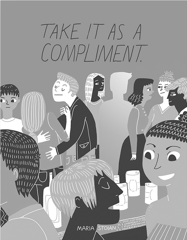 "Greyscale. The bookcover for Maria Stoian's ""Take It As A Compliment."" It features a bar with lots of people interacting. The phrase ""take it as a compliment"" is across the top."