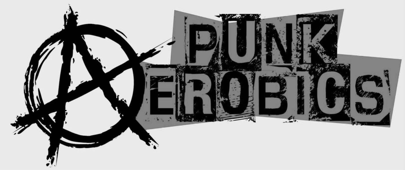 """Greyscale. The phrase """"punk aerobics"""" in graffiti-style print, with the anarchist symbol for the A."""