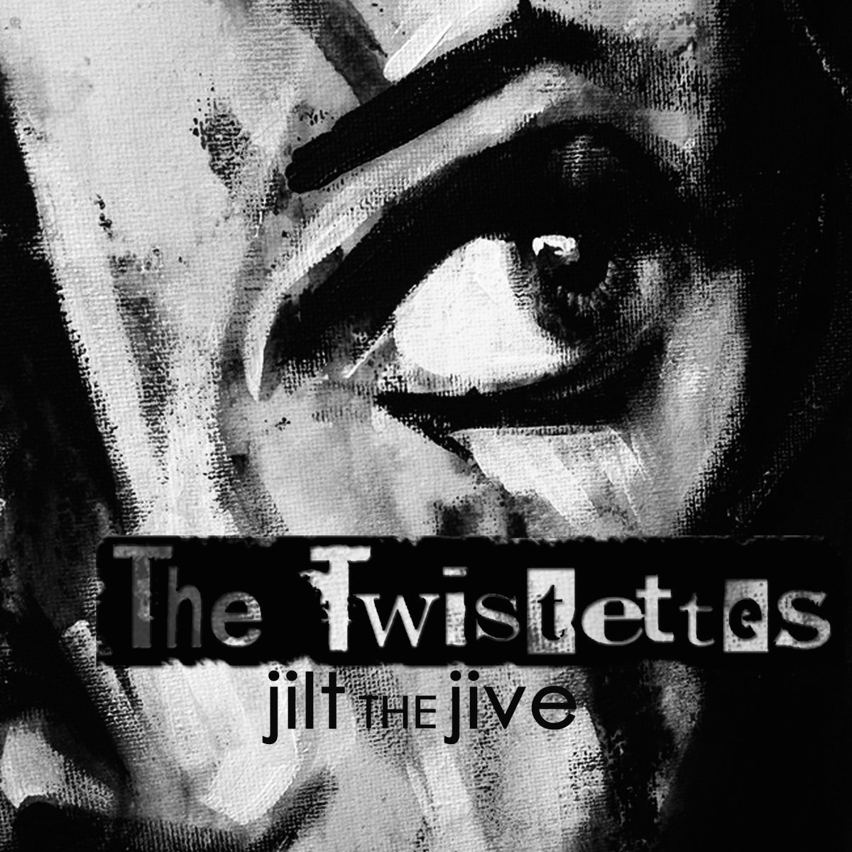"""Greyscale. The album cover for Jilt the Jive. A close-up of a person's face angled slightly to the right, painted on a black canvas background. The phrase """"The Twistettes jilt the jive"""" is written across the painting."""