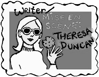 "Greyscale. A drawing of Theresa Duncan holding a chocolate chip cookie. She is wearing sunglasses. Around the drawing are the words ""Writer/Mise En Scene: Theresa Duncan"""