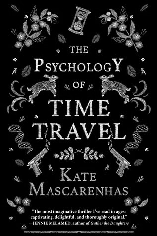 "Greyscale. The front cover of Kate Mascarenhas' book ""The Psychology of Time Travel."" There are reflections of DNA helixes, rabbits, guns, and plants. There is a sand time at the top of the cover."